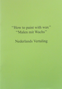 How to Paint with Wax - Nederlandse vertaling