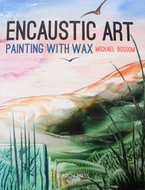 Boek Painting with Wax Encaustic Art - Michael Bossom